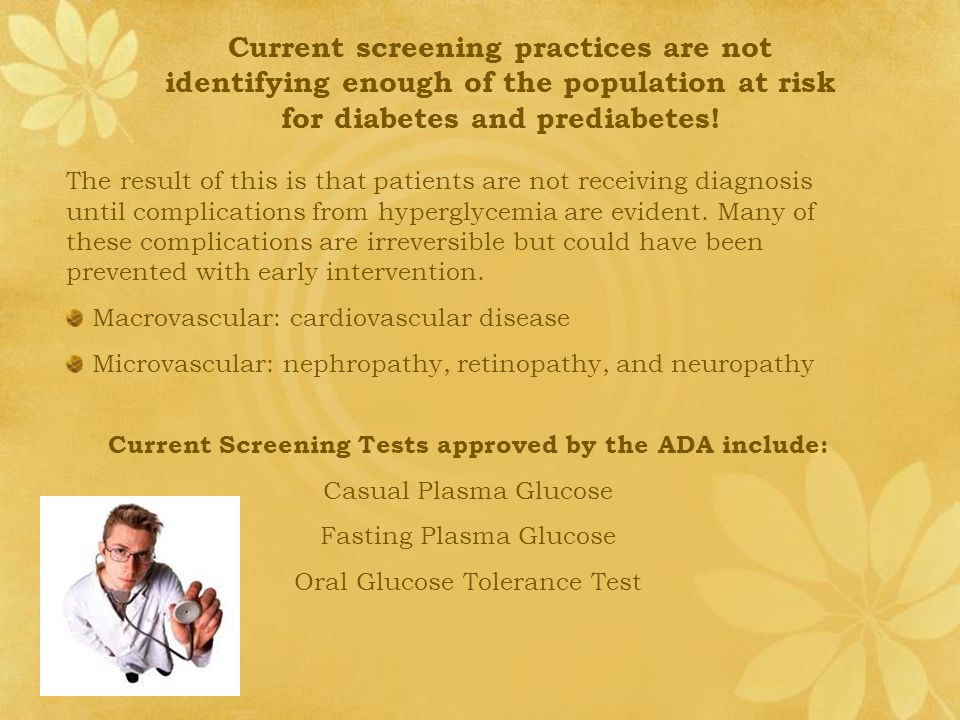 Current screening practices are not identifying enough of the population at risk for diabetes and prediabetes.