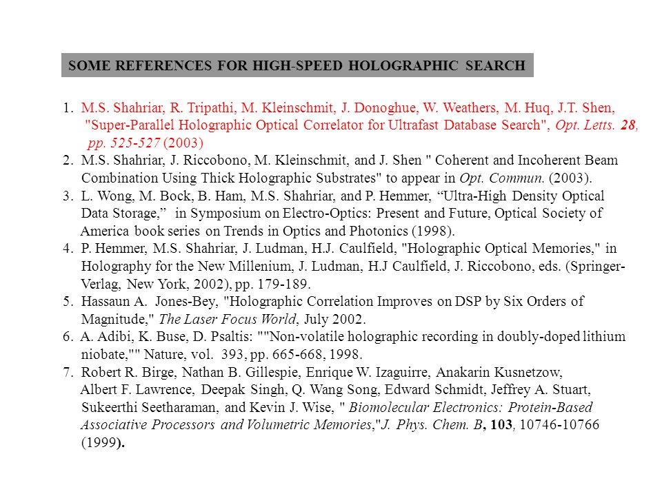 1. M.S. Shahriar, R. Tripathi, M. Kleinschmit, J. Donoghue, W. Weathers, M. Huq, J.T. Shen,