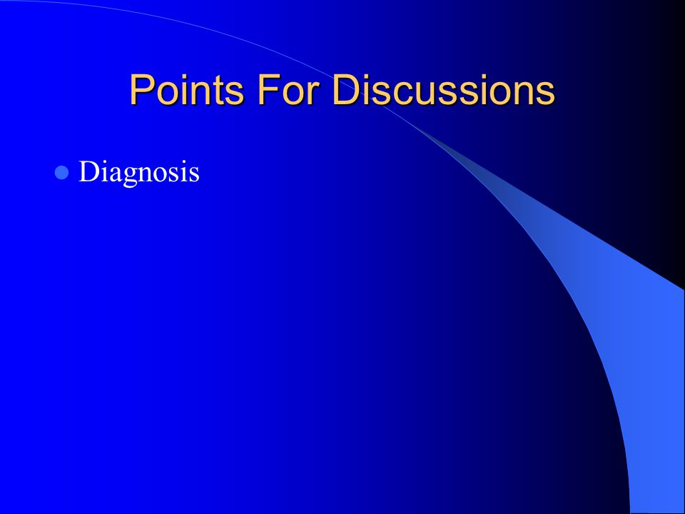 Points For Discussions Diagnosis