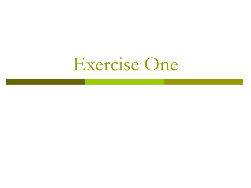 Exercise One