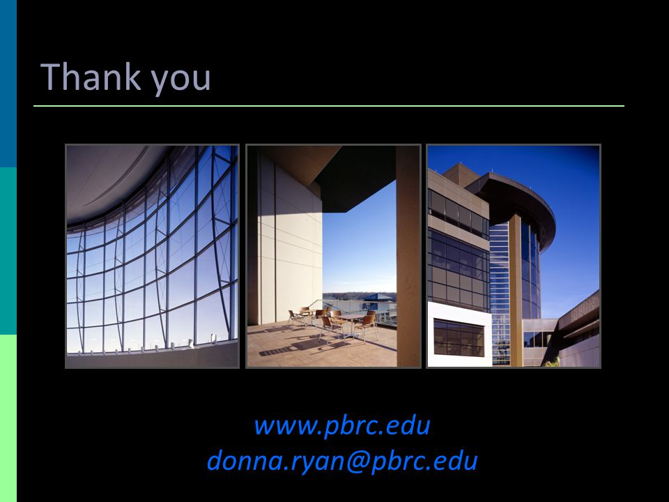 Thank you www.pbrc.edu donna.ryan@pbrc.edu