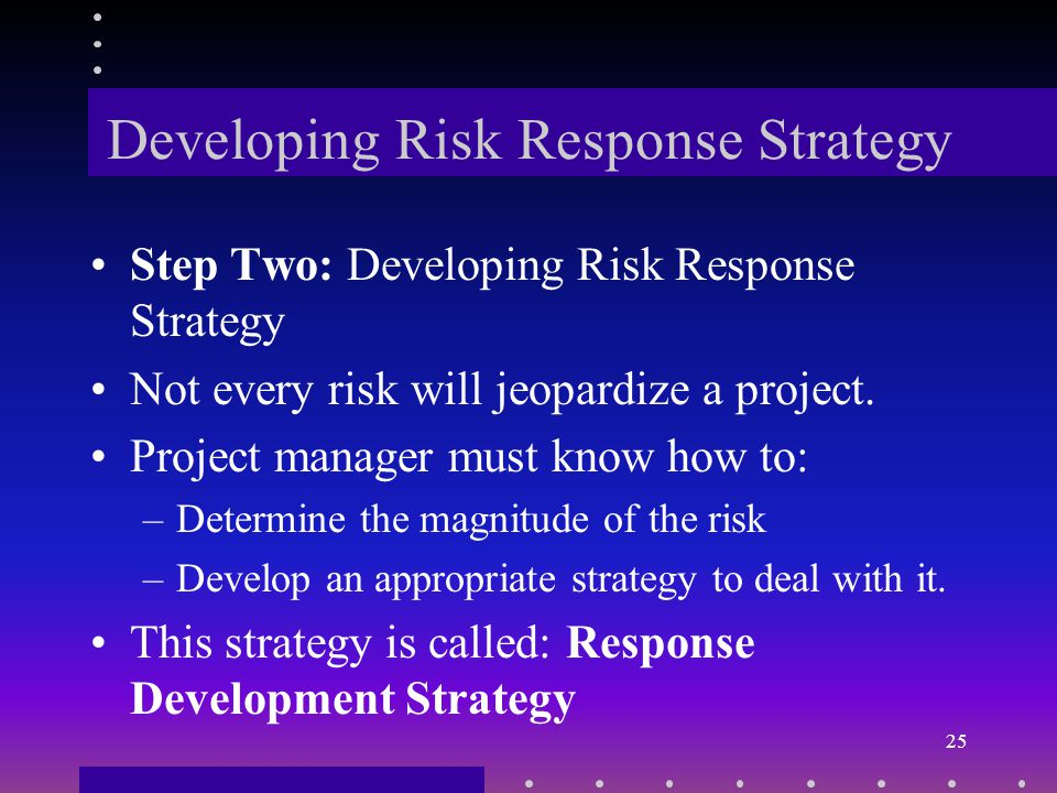 Prioritize the Risks Risk identification activities will create a long list of potential risks.