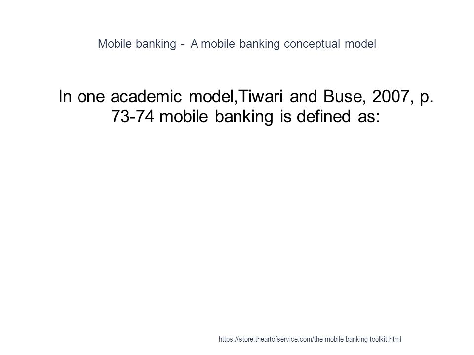 Mobile banking - A mobile banking conceptual model 1 In one academic model,Tiwari and Buse, 2007, p.