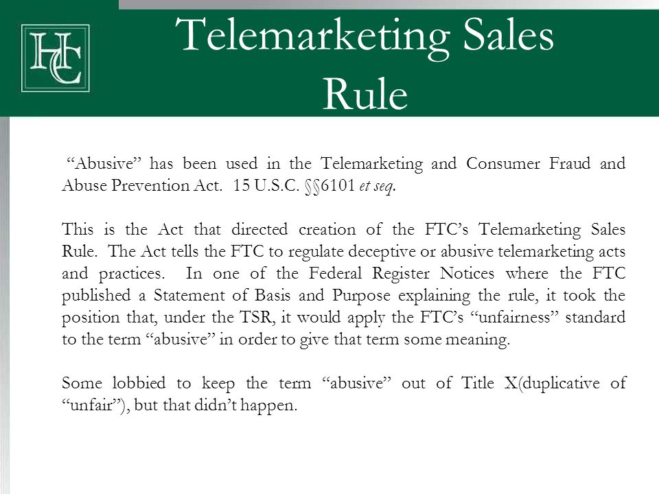 "Telemarketing Sales Rule ""Abusive"" has been used in the Telemarketing and Consumer Fraud and Abuse Prevention Act. 15 U.S.C. §§6101 et seq. This is th"