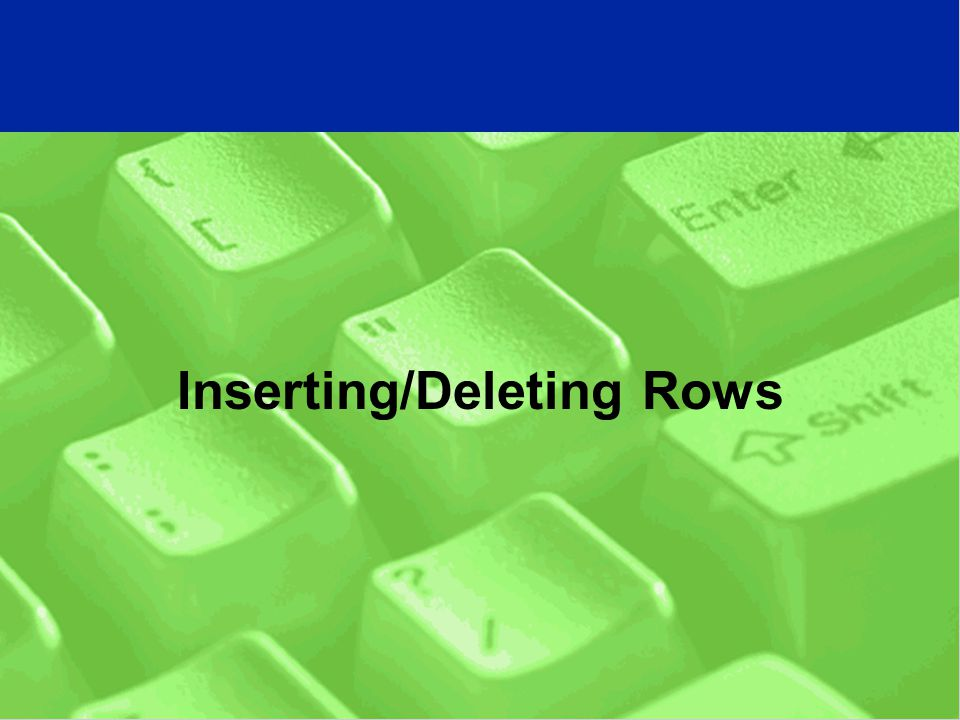 Inserting/Deleting Rows