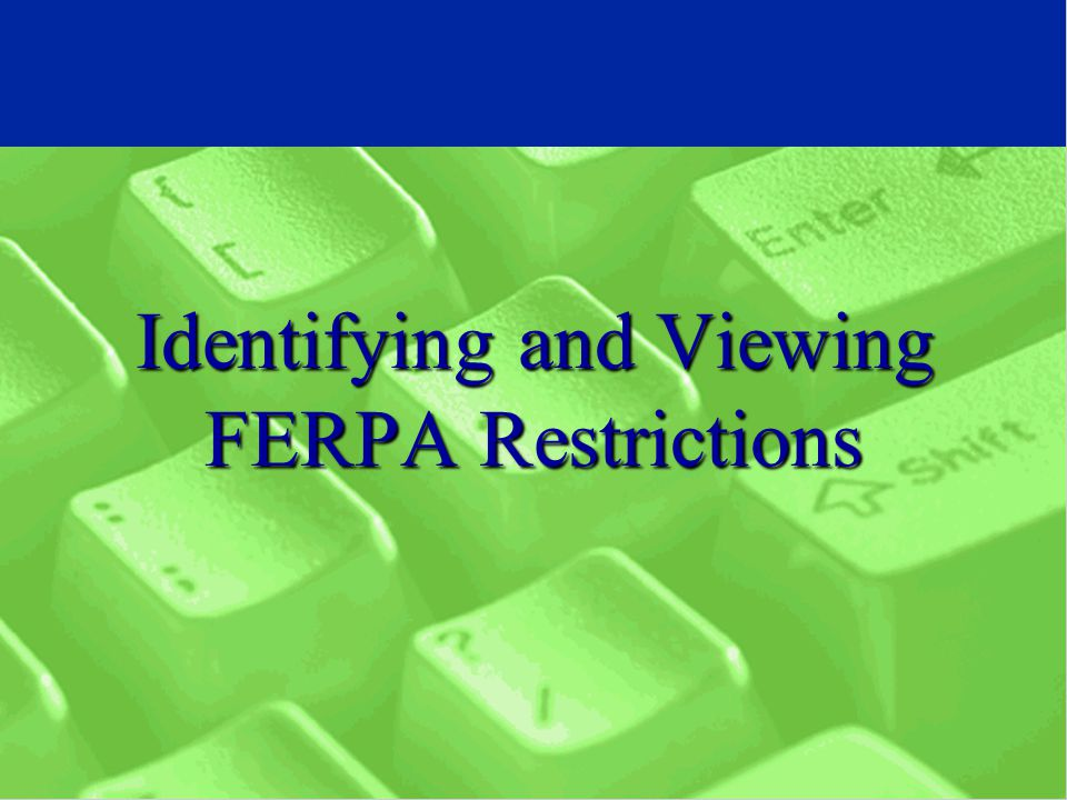 Identifying and Viewing FERPA Restrictions