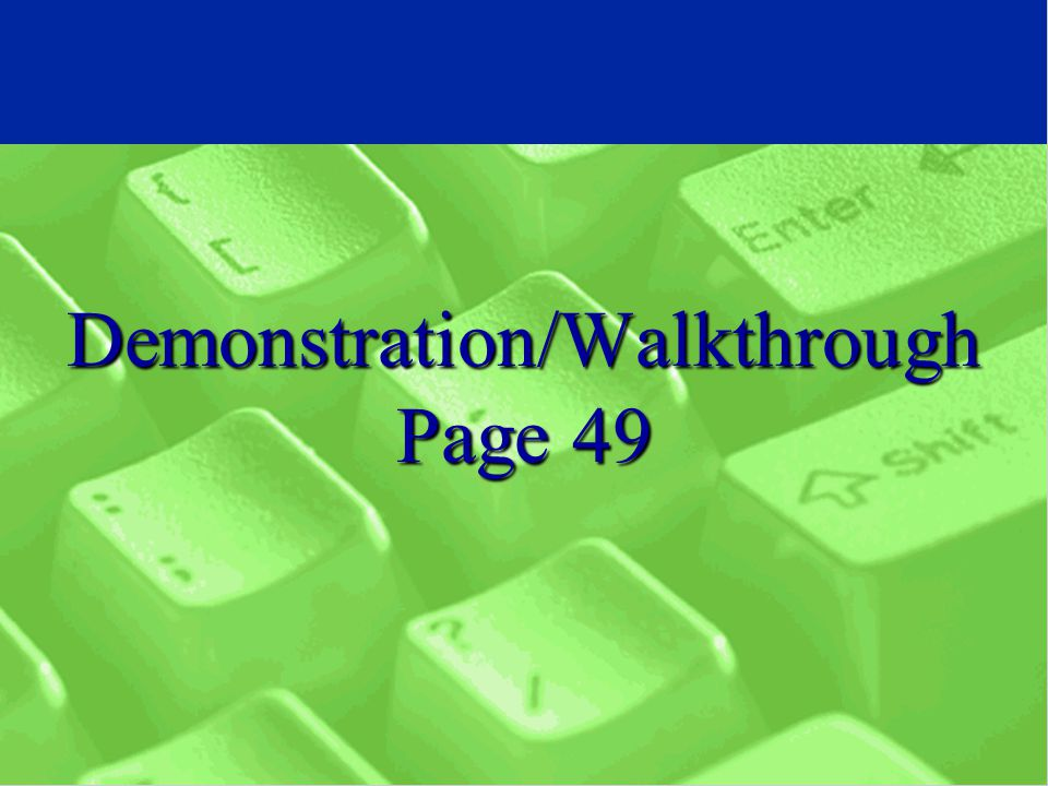Demonstration/Walkthrough Page 49