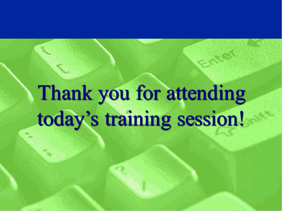 Thank you for attending today's training session!