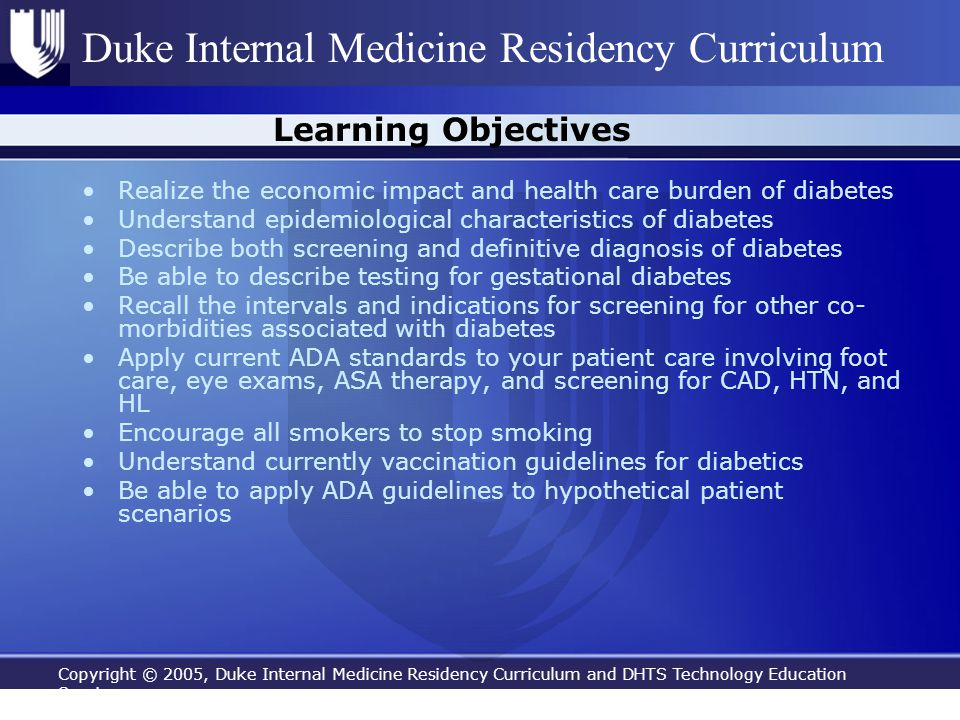 Copyright © 2005, Duke Internal Medicine Residency Curriculum and DHTS Technology Education Services Duke Internal Medicine Residency Curriculum Learn