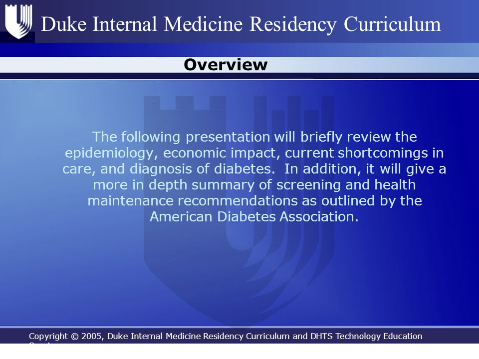Copyright © 2005, Duke Internal Medicine Residency Curriculum and DHTS Technology Education Services Duke Internal Medicine Residency Curriculum Overv