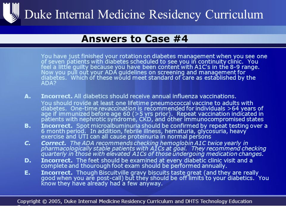 Copyright © 2005, Duke Internal Medicine Residency Curriculum and DHTS Technology Education Services Duke Internal Medicine Residency Curriculum Answe