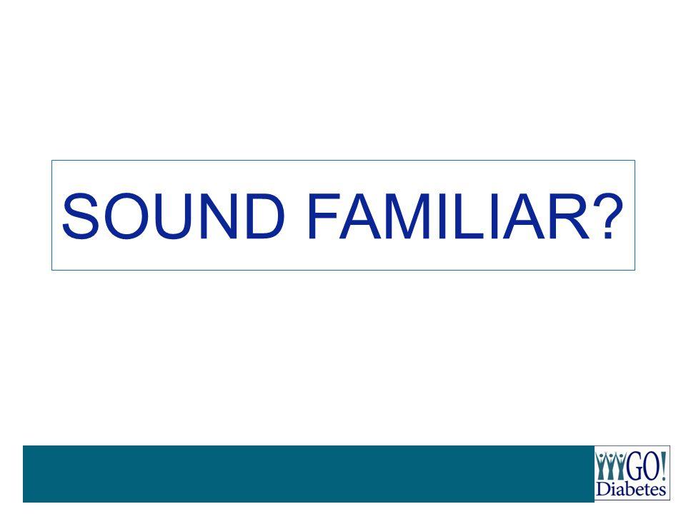 SOUND FAMILIAR?
