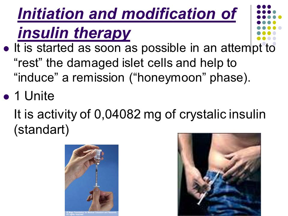 "Initiation and modification of insulin therapy It is started as soon as possible in an attempt to ""rest"" the damaged islet cells and help to ""induce"""