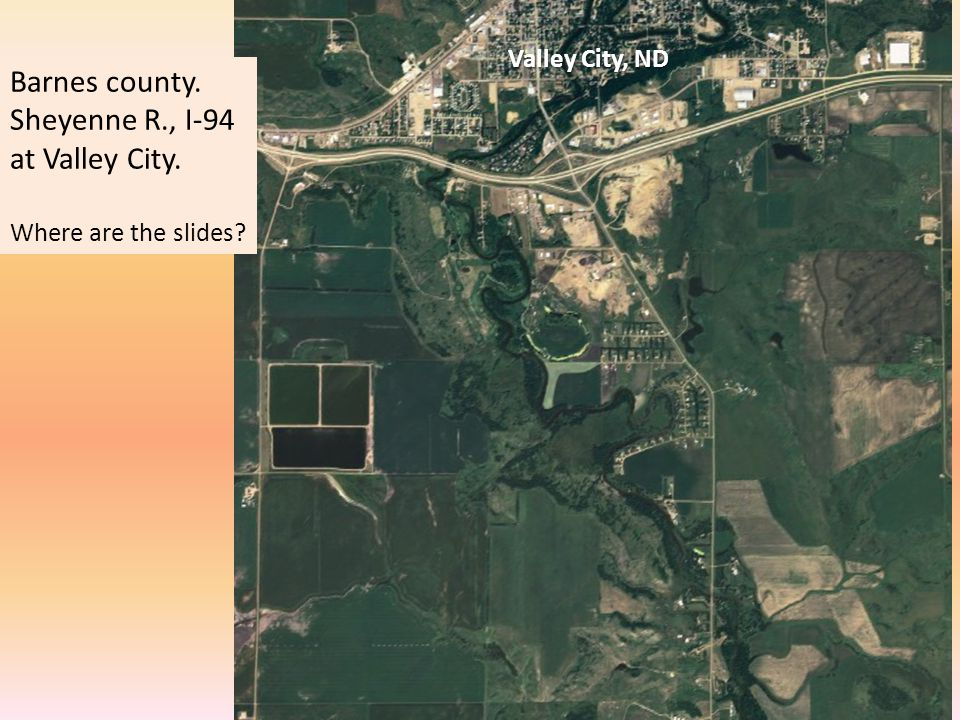 Valley City, ND Barnes county. Sheyenne R., I-94 at Valley City. Where are the slides