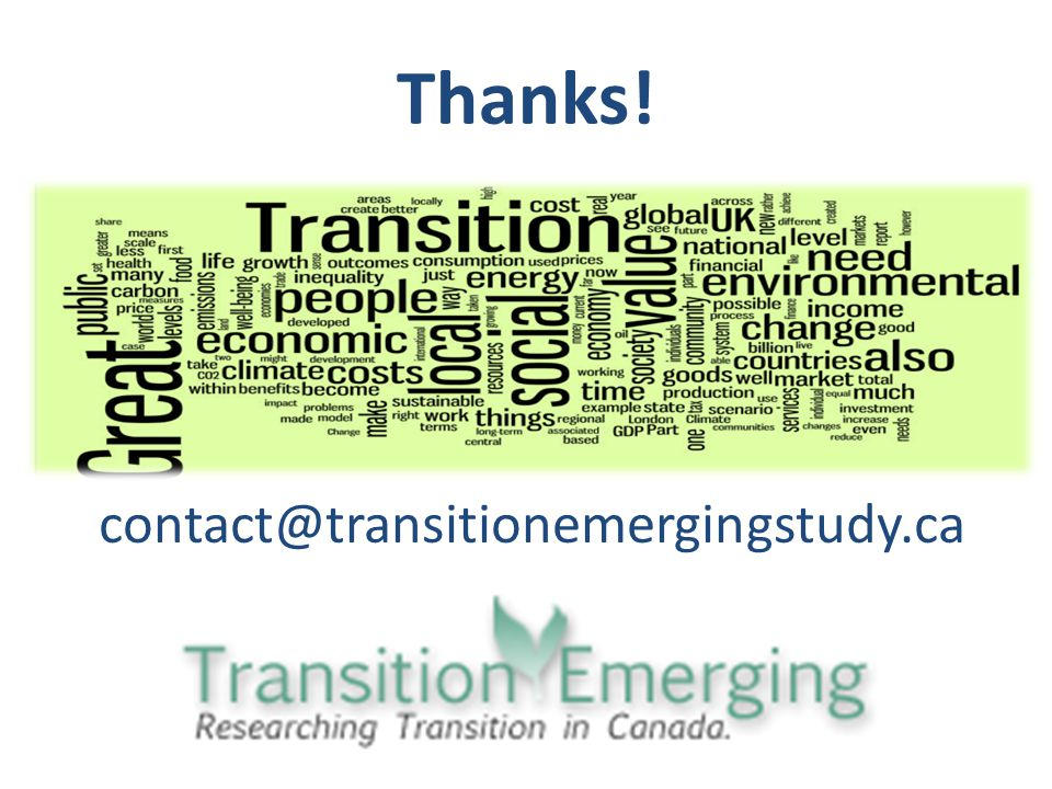 Thanks! contact@transitionemergingstudy.ca
