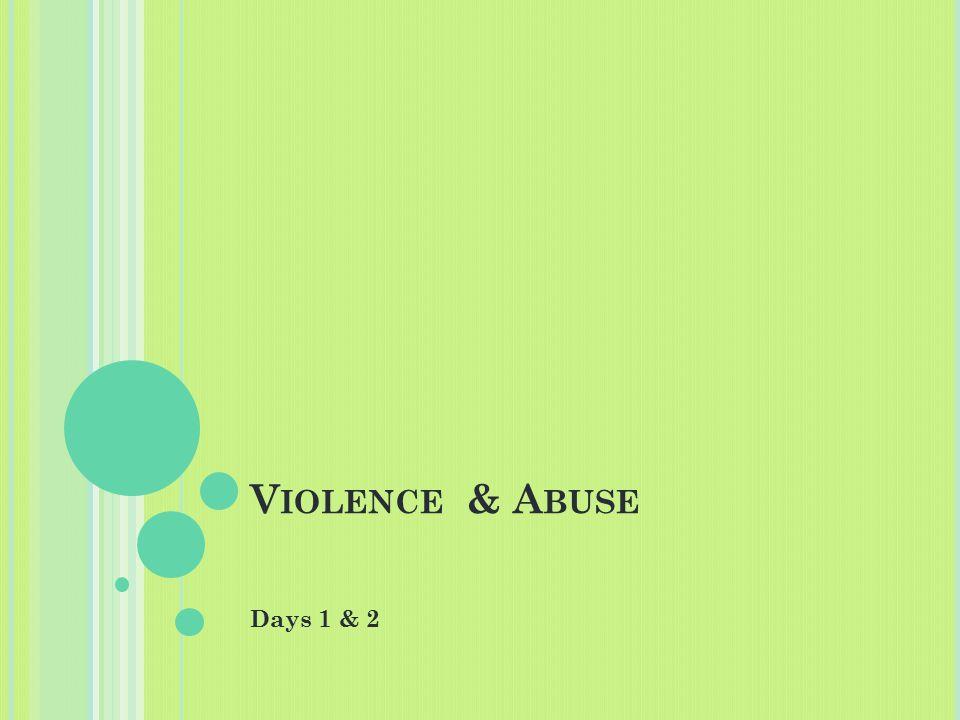 V IOLENCE & A BUSE Days 1 & 2