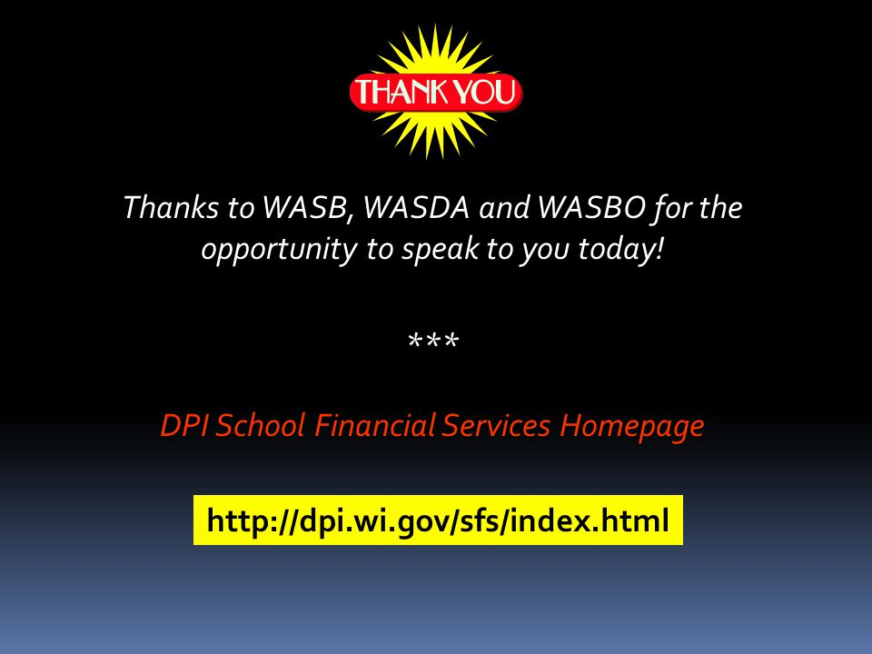 Thanks to WASB, WASDA and WASBO for the opportunity to speak to you today.