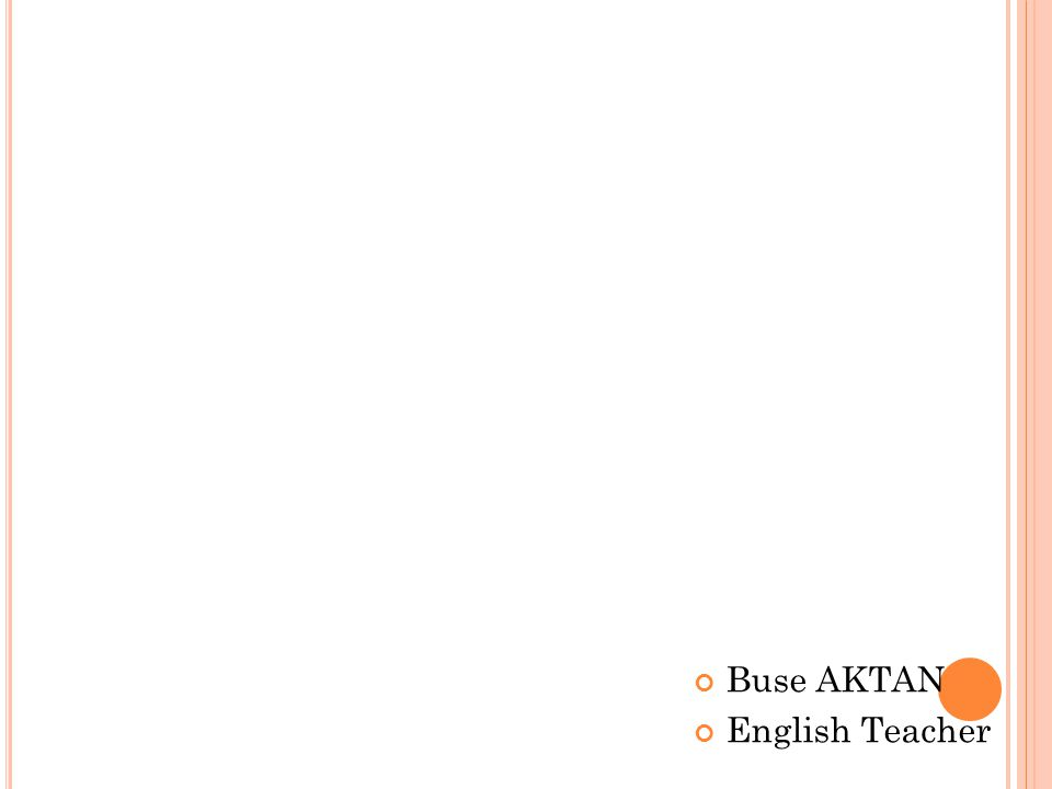 Buse AKTAN English Teacher