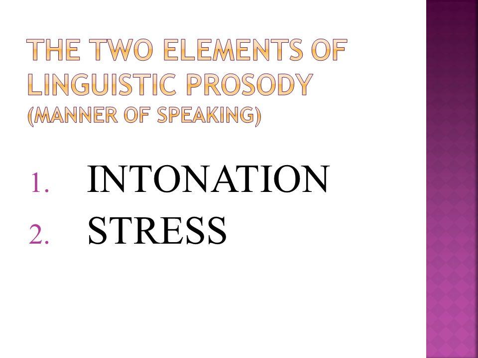 1. INTONATION 2. STRESS