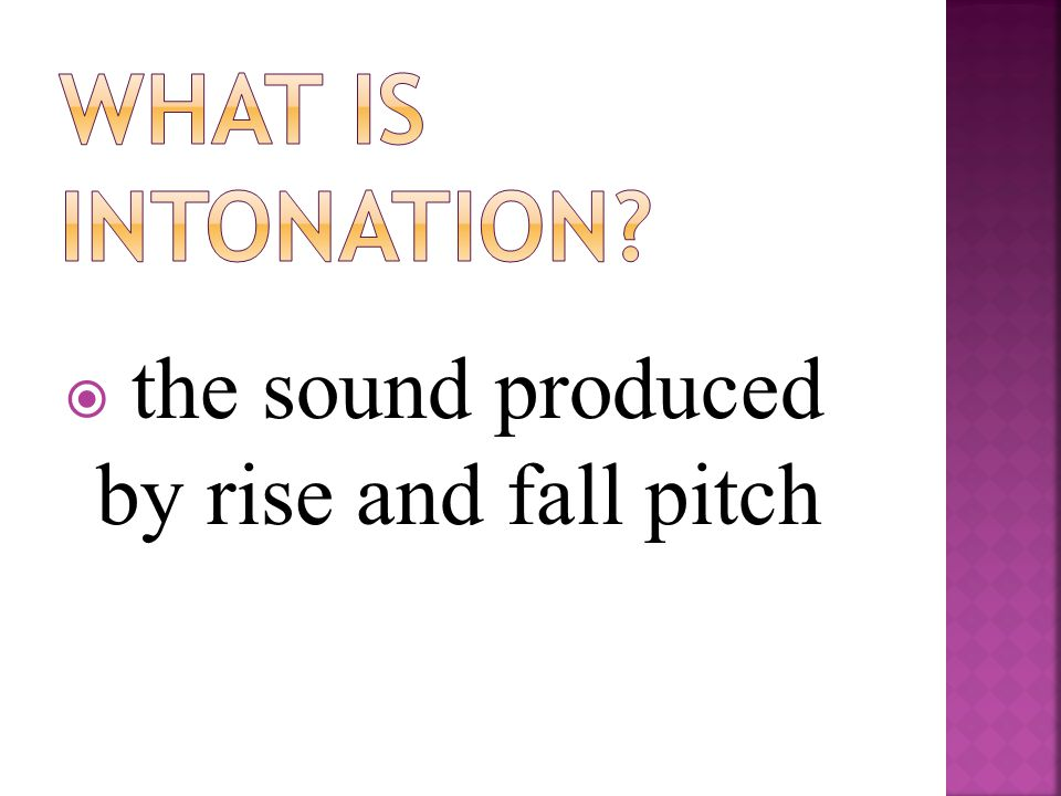  the sound produced by rise and fall pitch