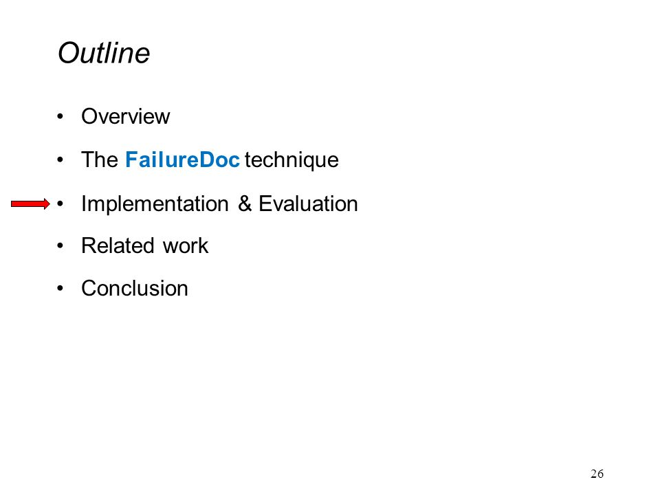Outline Overview The FailureDoc technique Implementation & Evaluation Related work Conclusion 26
