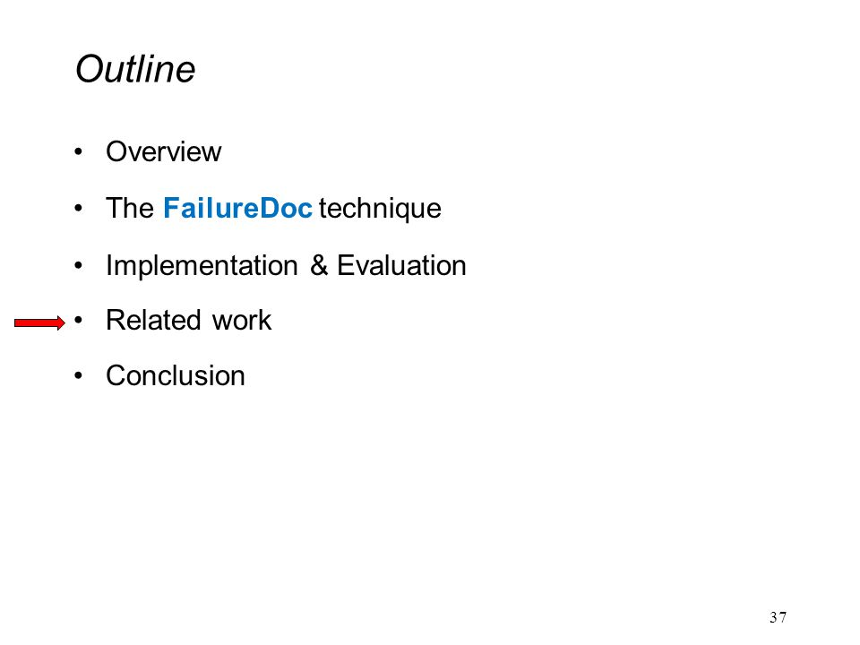 Outline Overview The FailureDoc technique Implementation & Evaluation Related work Conclusion 37