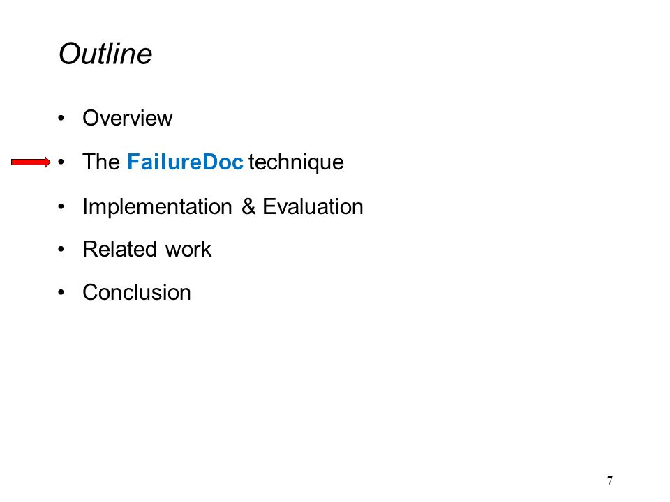 Outline Overview The FailureDoc technique Implementation & Evaluation Related work Conclusion 7