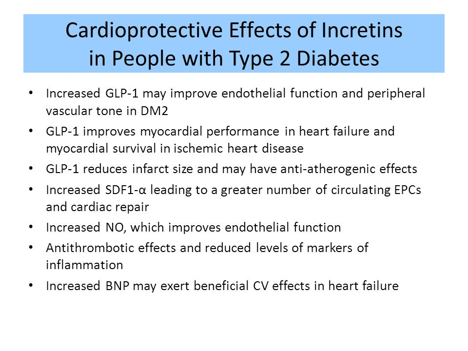 Cardioprotective Effects of Incretins in People with Type 2 Diabetes Increased GLP-1 may improve endothelial function and peripheral vascular tone in