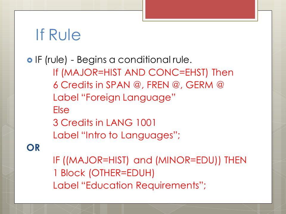 If Rule  IF (rule) - Begins a conditional rule.