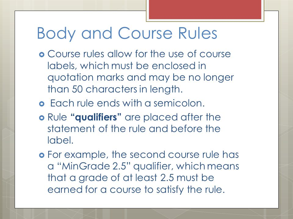 Body and Course Rules  Course rules allow for the use of course labels, which must be enclosed in quotation marks and may be no longer than 50 characters in length.