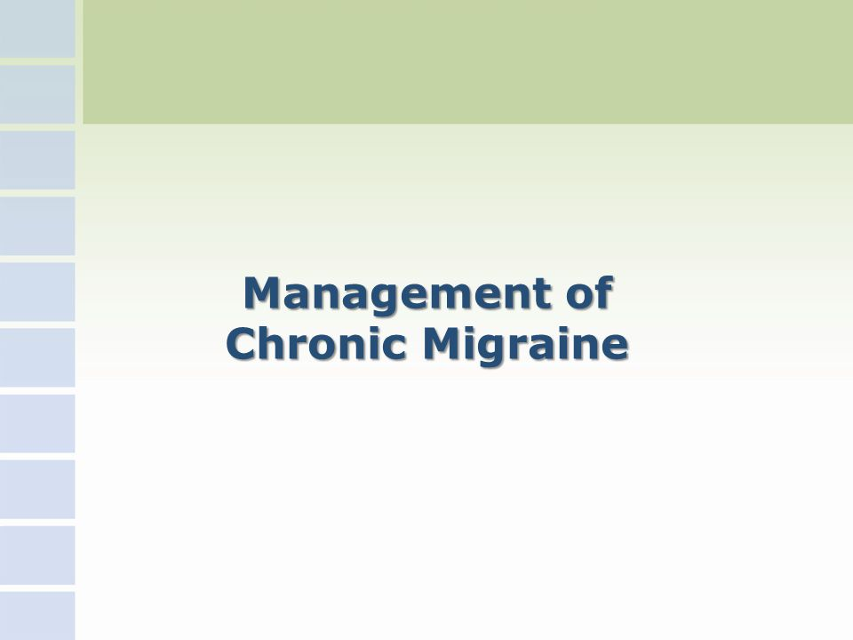 Management of Chronic Migraine