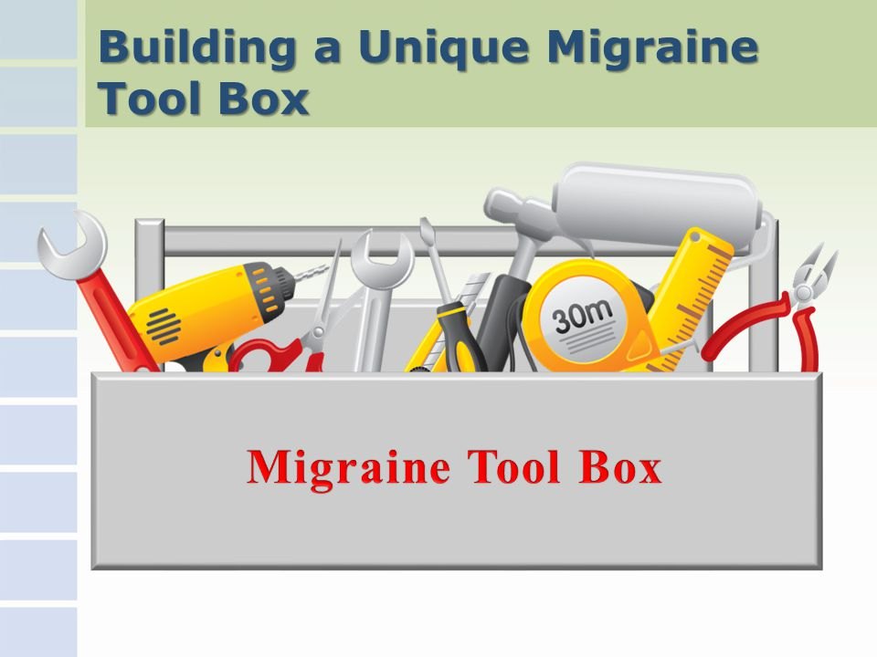 Building a Unique Migraine Tool Box