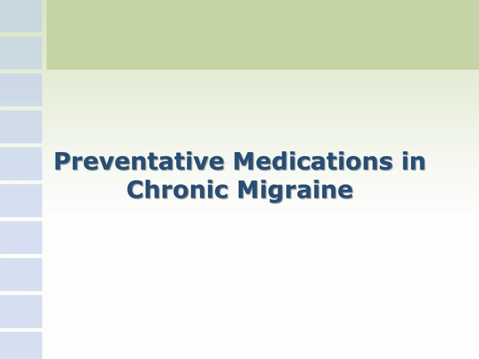 Preventative Medications in Chronic Migraine