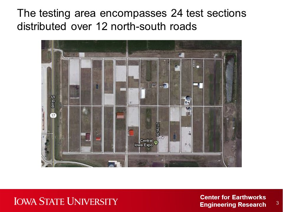 Center for Earthworks Engineering Research The testing area encompasses 24 test sections distributed over 12 north-south roads 3