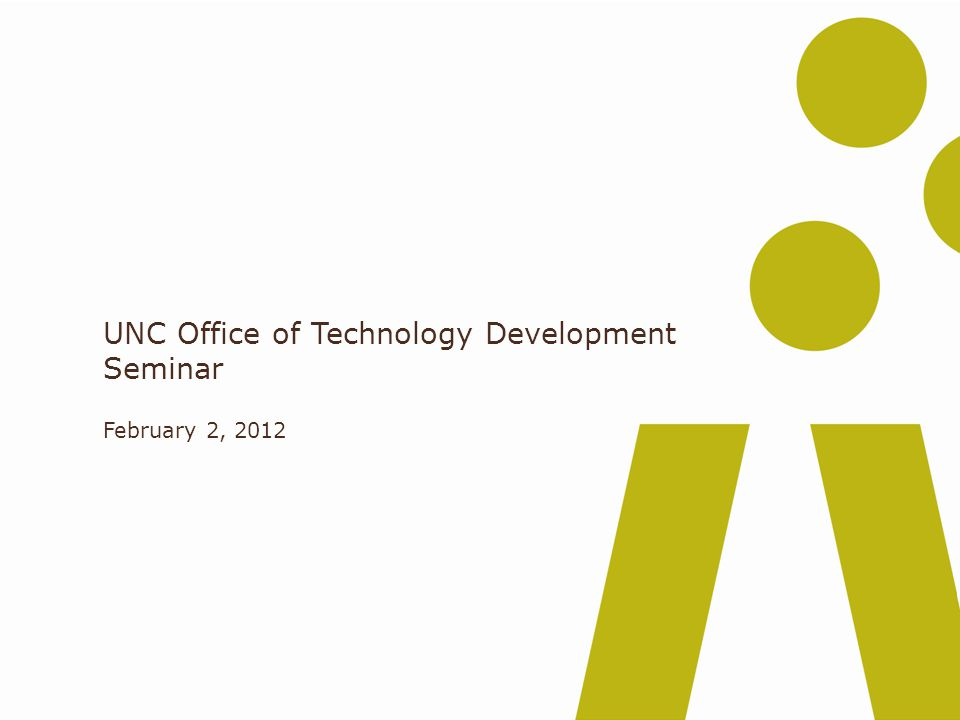 UNC Office of Technology Development Seminar February 2, 2012