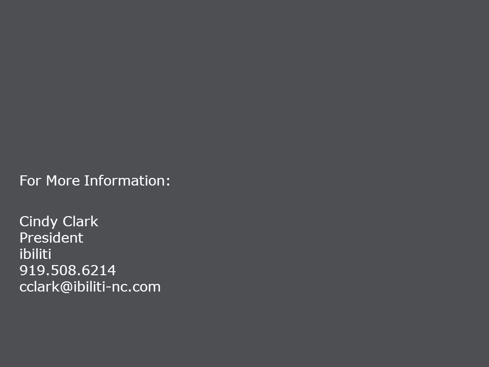 For More Information: Cindy Clark President ibiliti 919.508.6214 cclark@ibiliti-nc.com