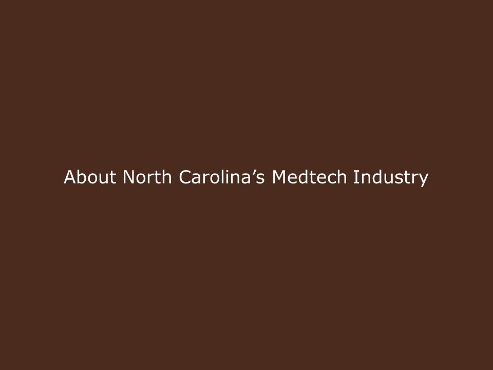 About North Carolina's Medtech Industry