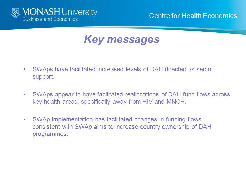 Centre for Health Economics SWAps have facilitated increased levels of DAH directed as sector support.