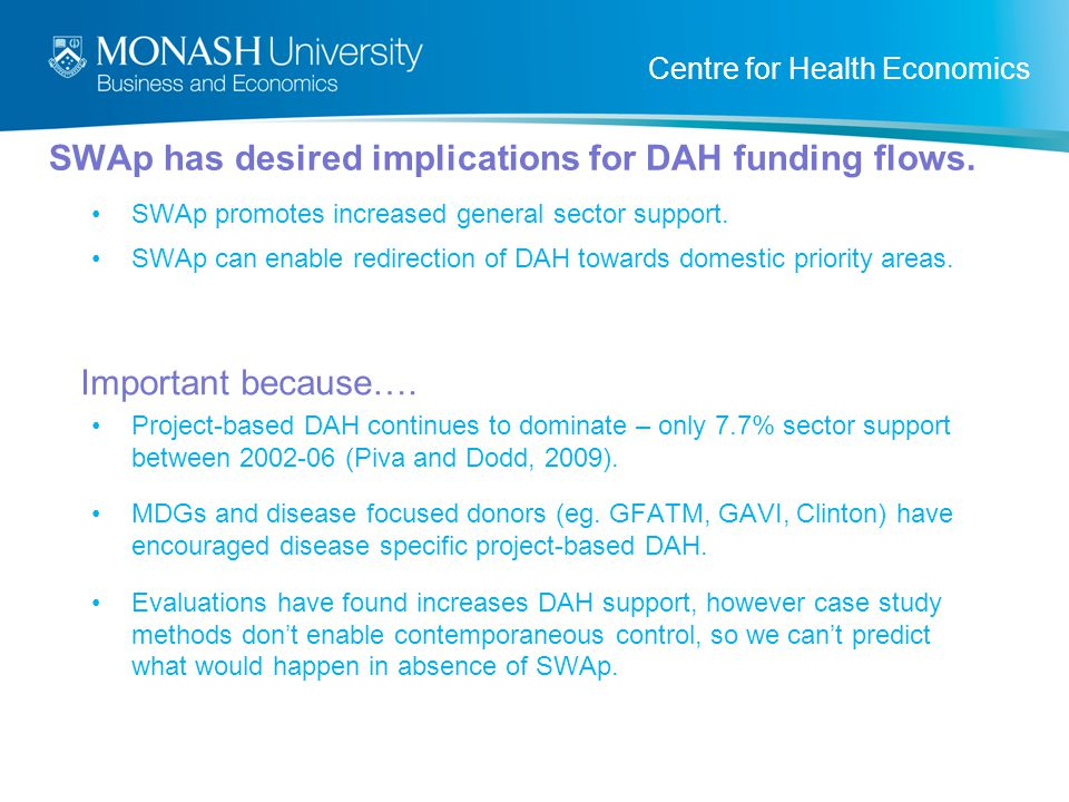 Centre for Health Economics SWAp has desired implications for DAH funding flows.