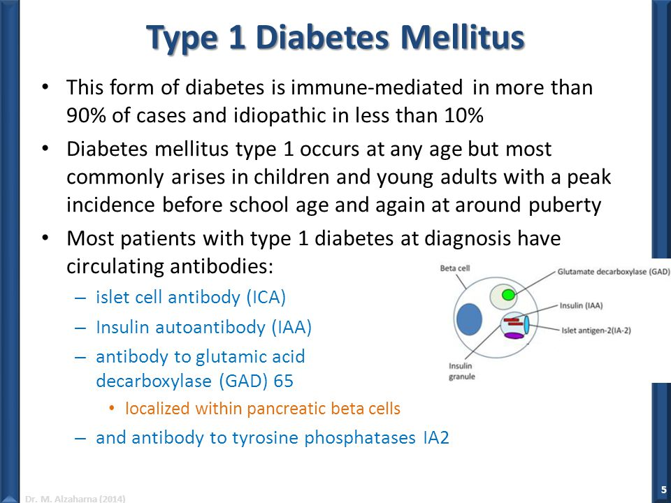 Dr. M. Alzaharna (2014) Type 1 Diabetes Mellitus This form of diabetes is immune-mediated in more than 90% of cases and idiopathic in less than 10% Di
