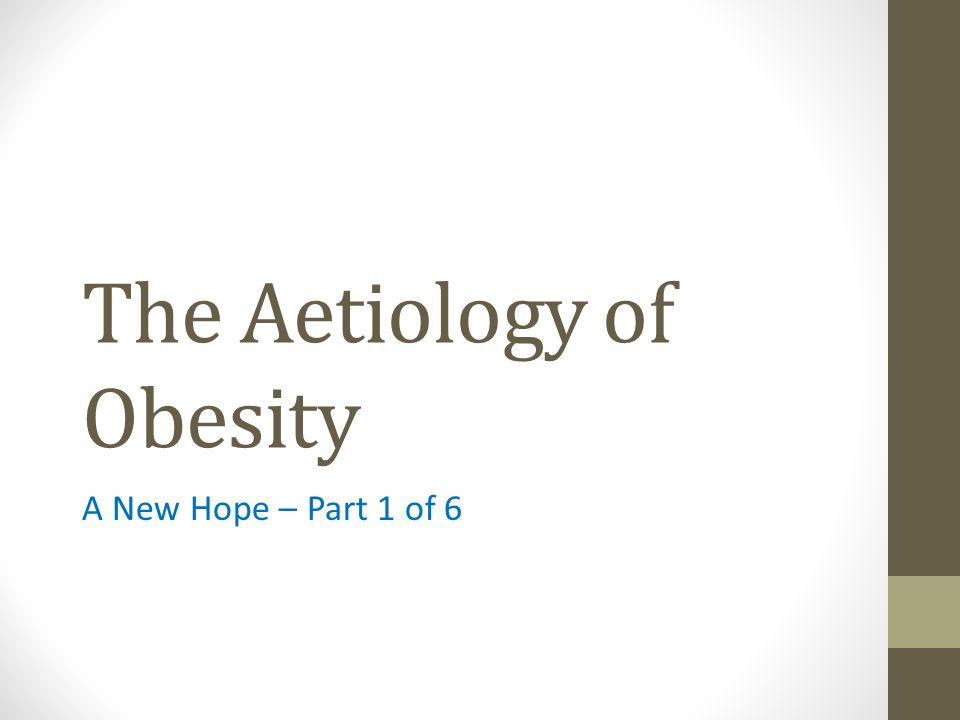 The Aetiology of Obesity A New Hope – Part 1 of 6