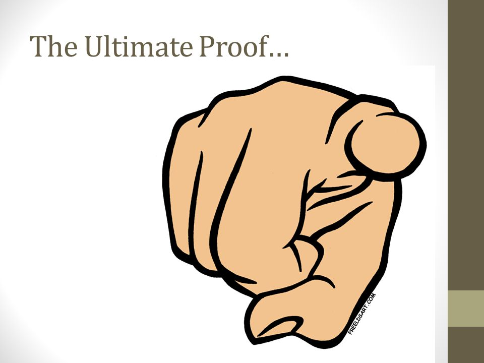 The Ultimate Proof…