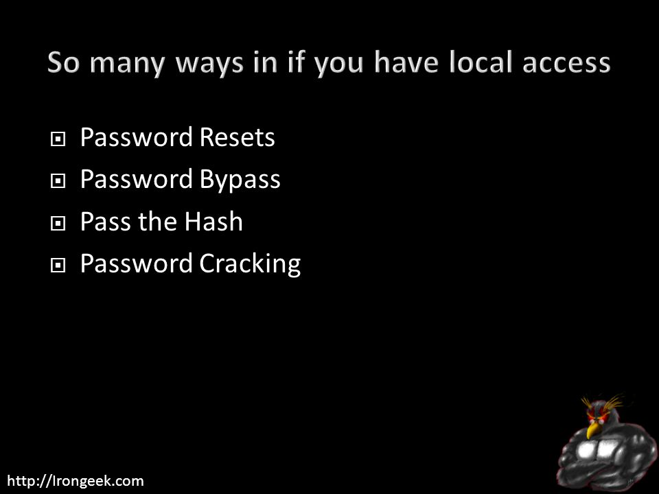 http://Irongeek.com  Password Resets  Password Bypass  Pass the Hash  Password Cracking