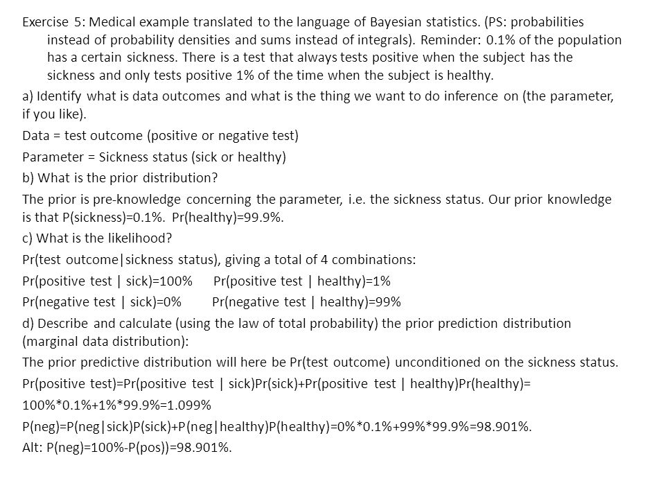 Exercise 5: Medical example translated to the language of Bayesian statistics.