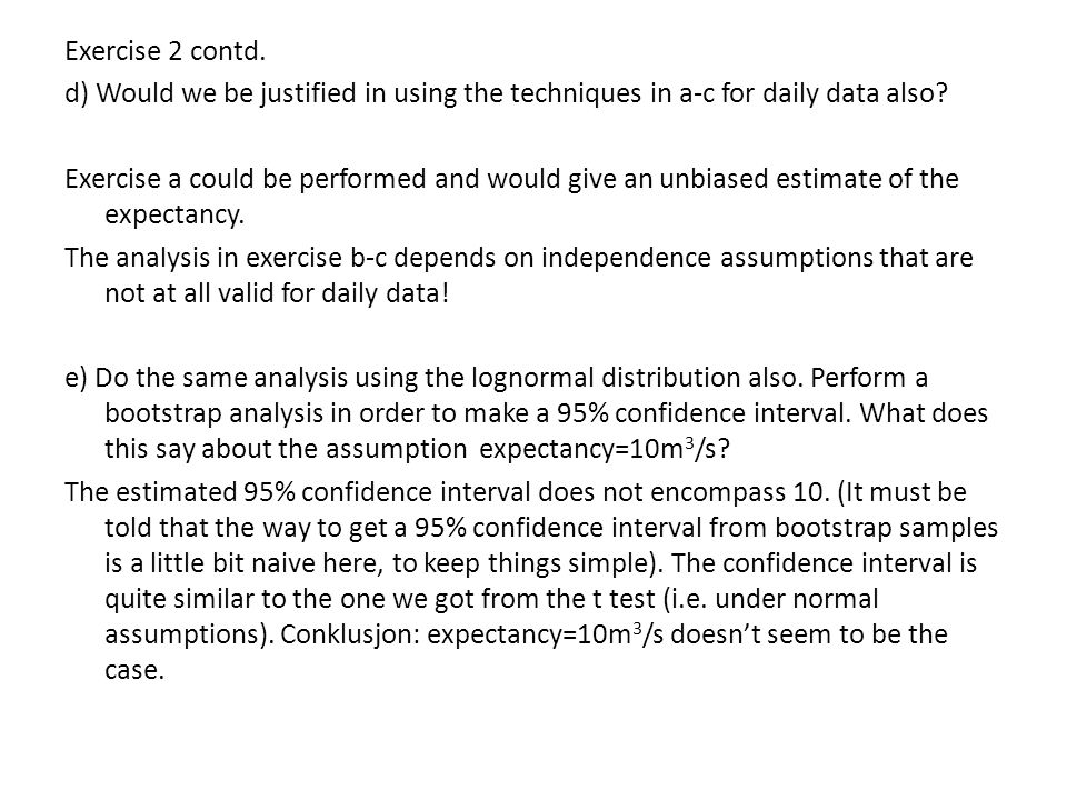 Exercise 2 contd. d) Would we be justified in using the techniques in a-c for daily data also.