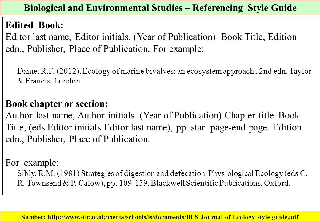 Biological and Environmental Studies – Referencing Style Guide Sumber: http://www.stir.ac.uk/media/schools/is/documents/BES-Journal-of-Ecology-style-g