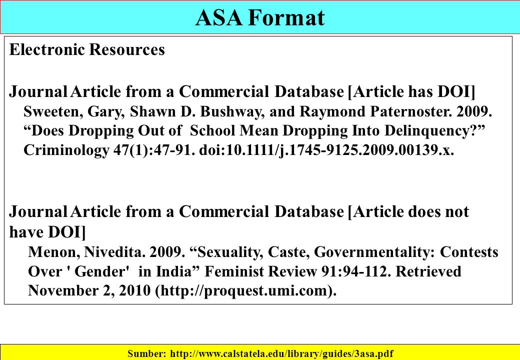 ASA Format Sumber: http://www.calstatela.edu/library/guides/3asa.pdf Electronic Resources Journal Article from a Commercial Database [Article has DOI]