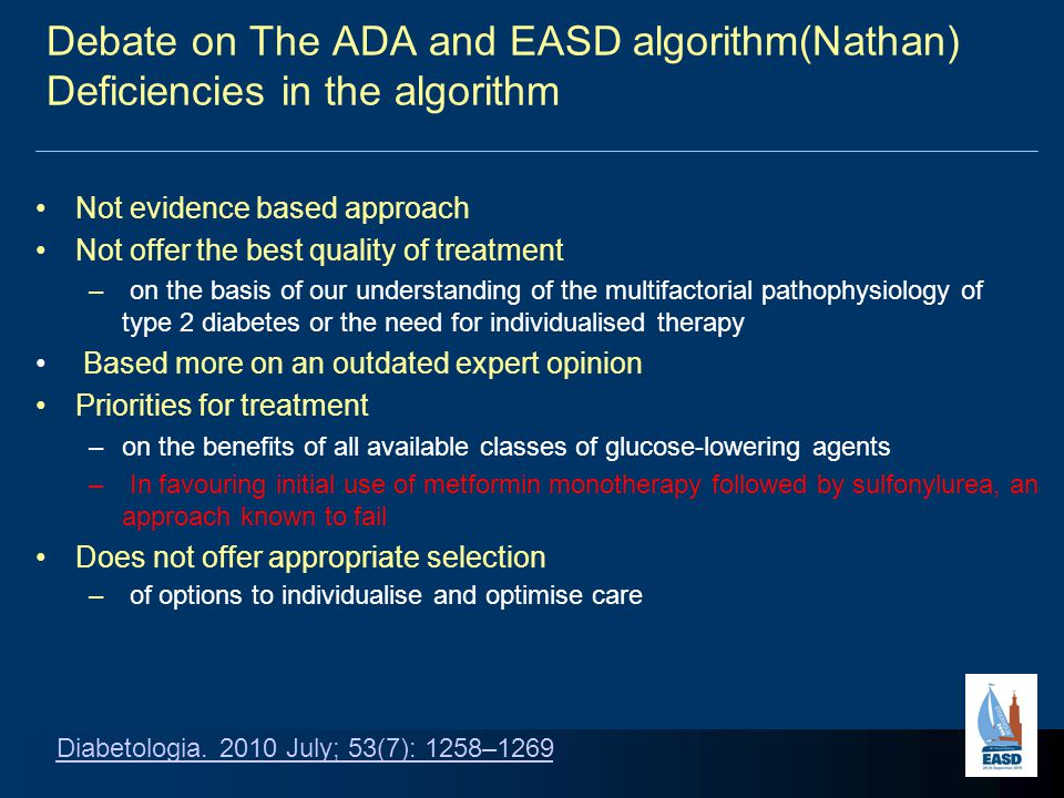 Debate on The ADA and EASD algorithm(Nathan) Deficiencies in the algorithm Not evidence based approach Not offer the best quality of treatment – on th