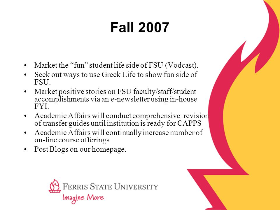 Fall 2007 Market the fun student life side of FSU (Vodcast).