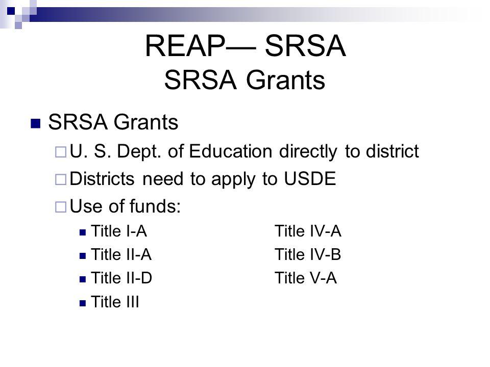 REAP— SRSA SRSA Grants SRSA Grants  U. S. Dept.